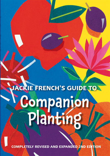Jackie French's Guide Companion Planting
